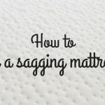 How to fix a sagging mattress easily