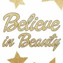 Believe in Beauty