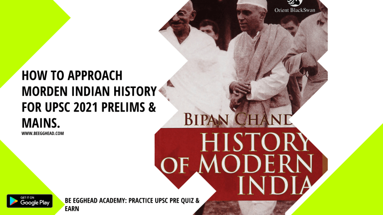 how to approach modern Indian history for UPSC prelims and mains examination. blog by Be EggHead Academy on www.beegghead.com