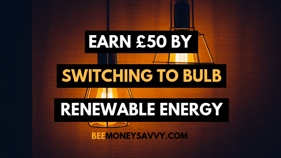Bulb: Earn £50 Switch to Renewable Energy