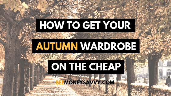 How to Get Your Autumn Wardrobe on the Cheap