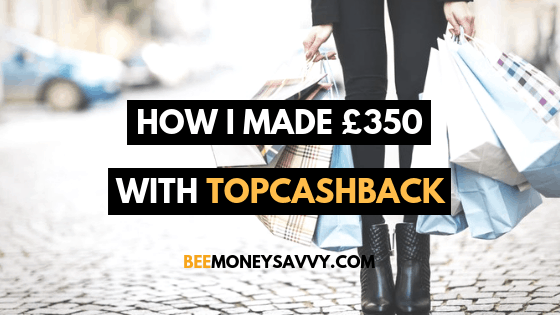 How I made £500 with TopCashback