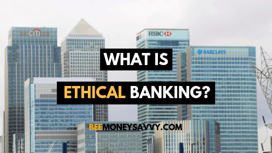 What is Ethical Banking?