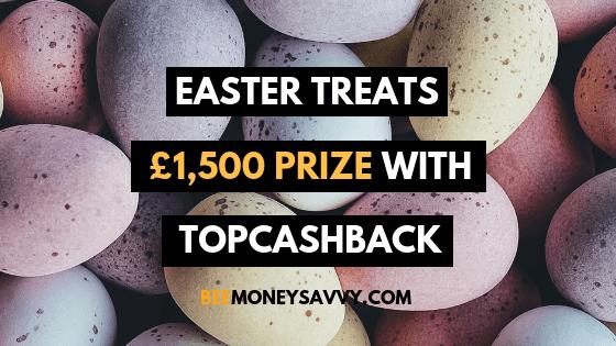 Topcashback: #EasterTreats £1,500 Giveaway!