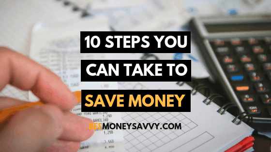 10 Steps You Can Take to Save Money