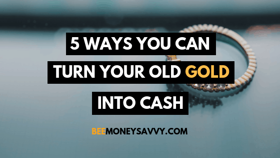 Turn Old Gold into cash