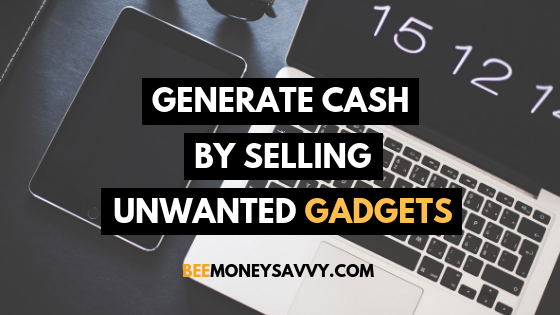 Generate Cash by Selling Unwanted Gadgets