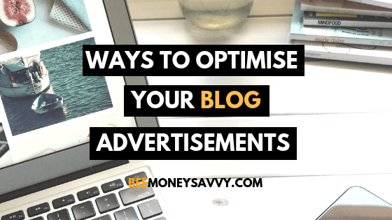 Lucrative Ways To Optimise Your Blog Advertisements