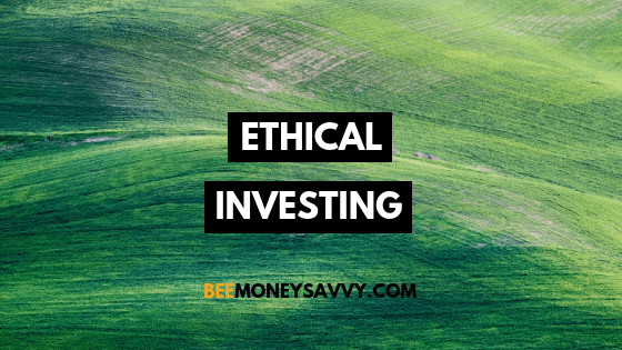 Ethical Investing – A Quick, Easy to Understand Guide