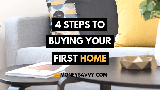 4 Steps to Buying Your First Home