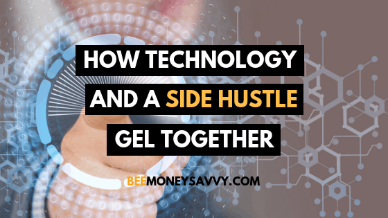 How Technology And A Side Hustle Gel Together