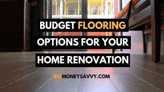 Budget Flooring Options for your Home Renovation
