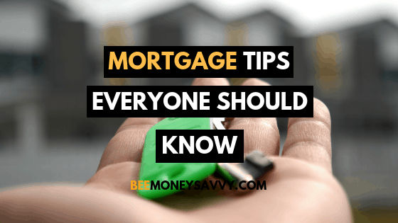 Mortgage Tips Everyone Should Know