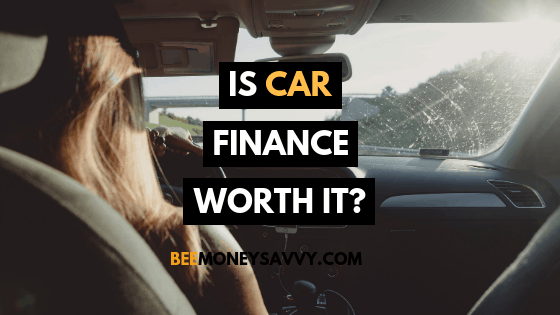 Is Car Finance Worth It?