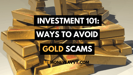 Investment 101: Ways To Avoid Gold Scams
