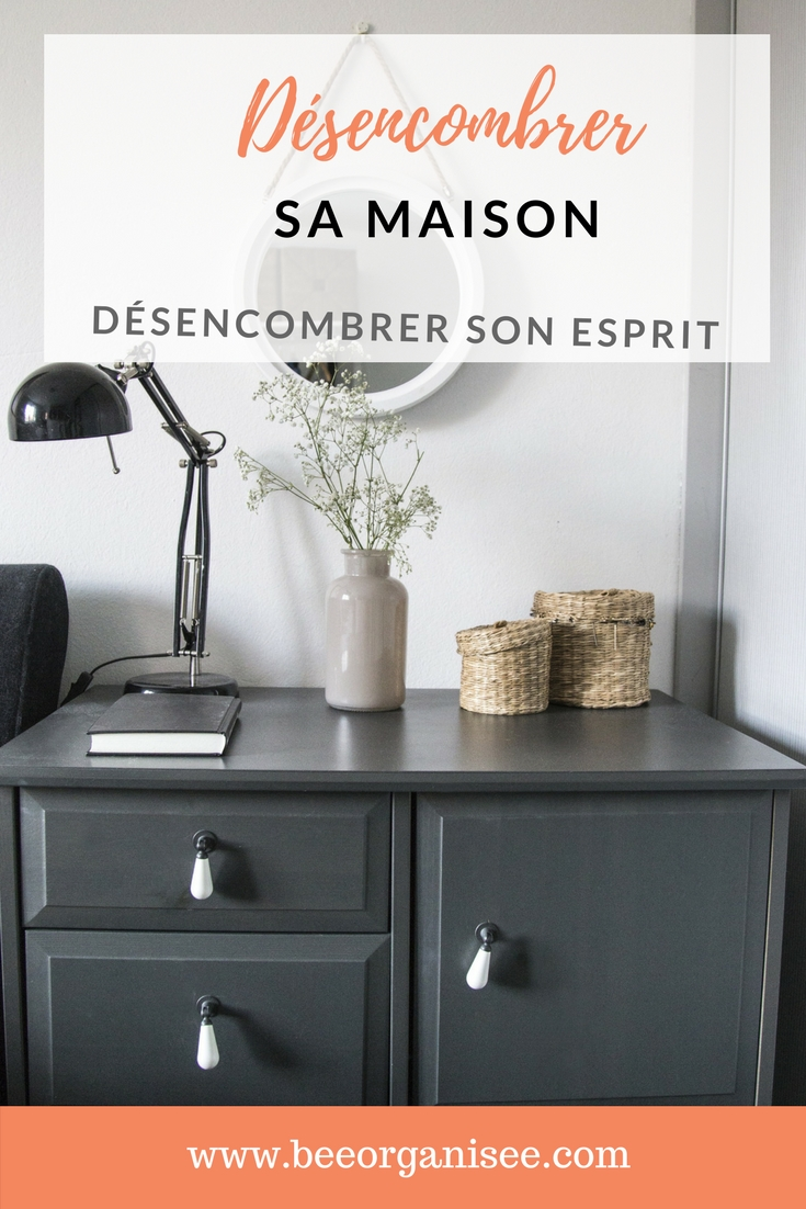 d sencombrer sa maison pour d sencombrer son esprit bee organis e. Black Bedroom Furniture Sets. Home Design Ideas