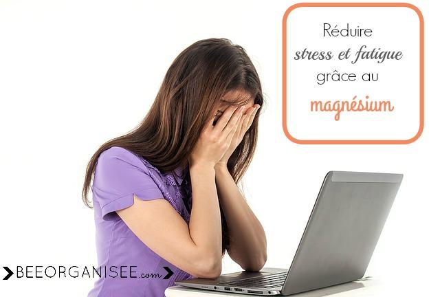 Réduire le stress et la fatigue grâce au magnésium