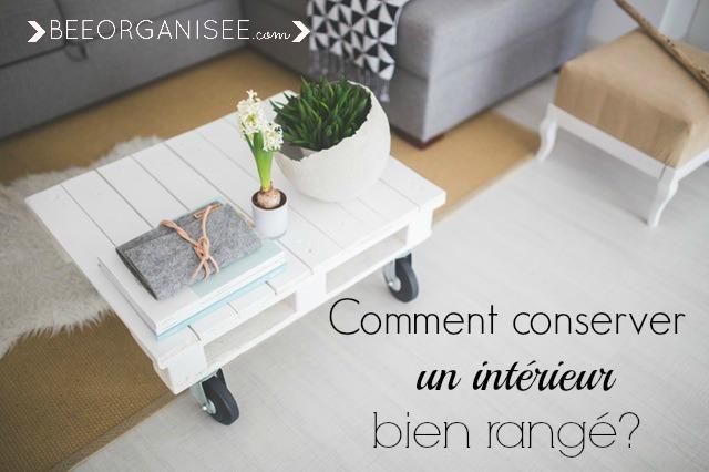 conserver un int rieur rang et pour longtemps bee organis e. Black Bedroom Furniture Sets. Home Design Ideas