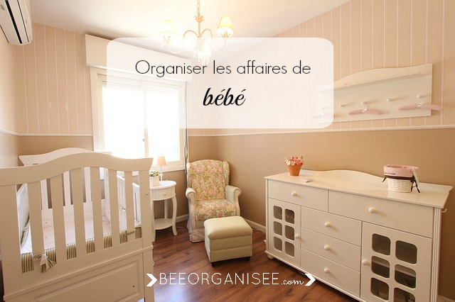 organiser les affaires de b b bee organis e. Black Bedroom Furniture Sets. Home Design Ideas