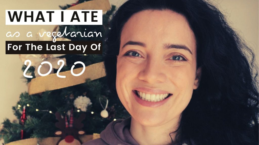 What I ate for the last day of 2020 as a vegetarian