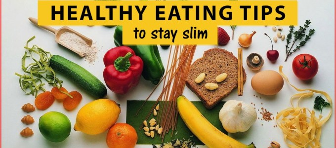 Healthy Eating Tips Simple Ways To Stay Slim And Fi