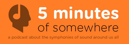 5 minutes of somewhere