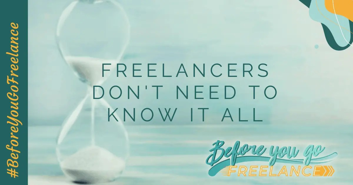 Freelancers Don't Need to Know it All