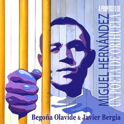 A propósito de Miguel Hernández, un poeta de Orihuela