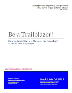 Be a Trailblazer! How to Guide Districts Through the Launch of MTSS in Five Easy Steps