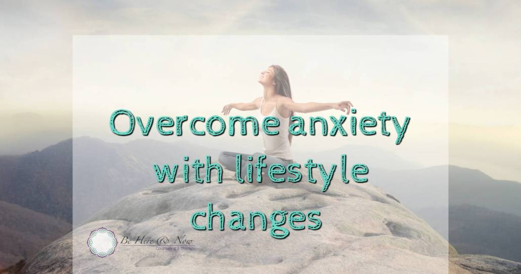 overcoming anxiety Dalila Jusic-LaBerge, Be Here and Now Counseling