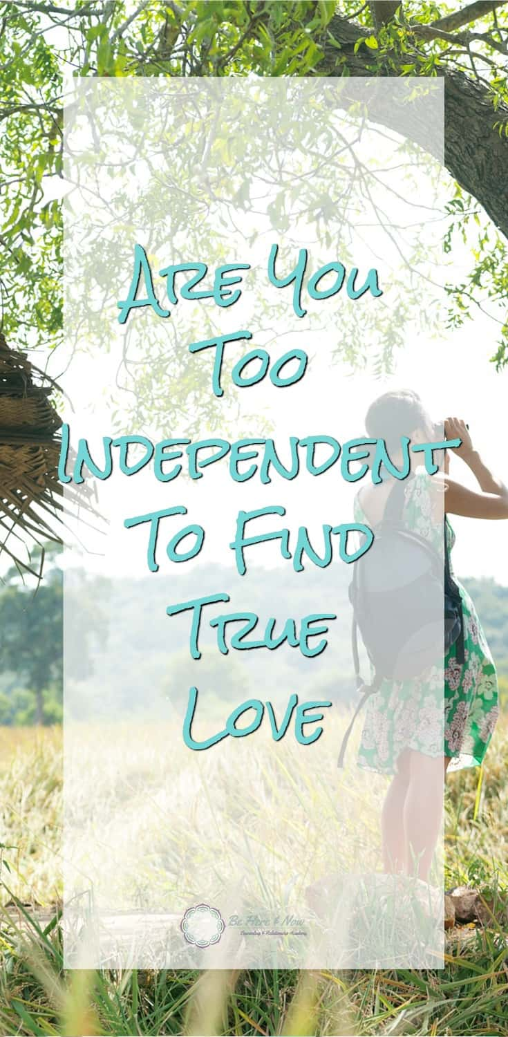 too independent to find love