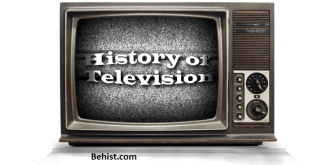 Behind the History of Television 5 Behind History