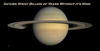Saturn Spent Billion of Years Without it's Ring 3 Behind History