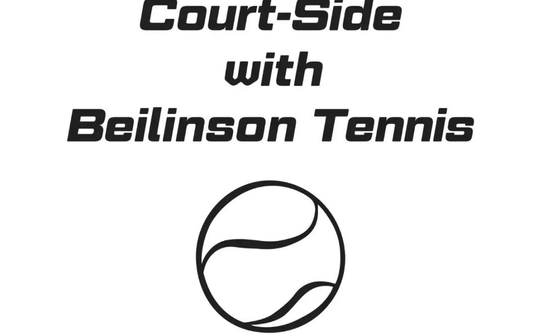 "Episode 41 – Mike Cation joins ""Court-Side with Beilinson Tennis"""