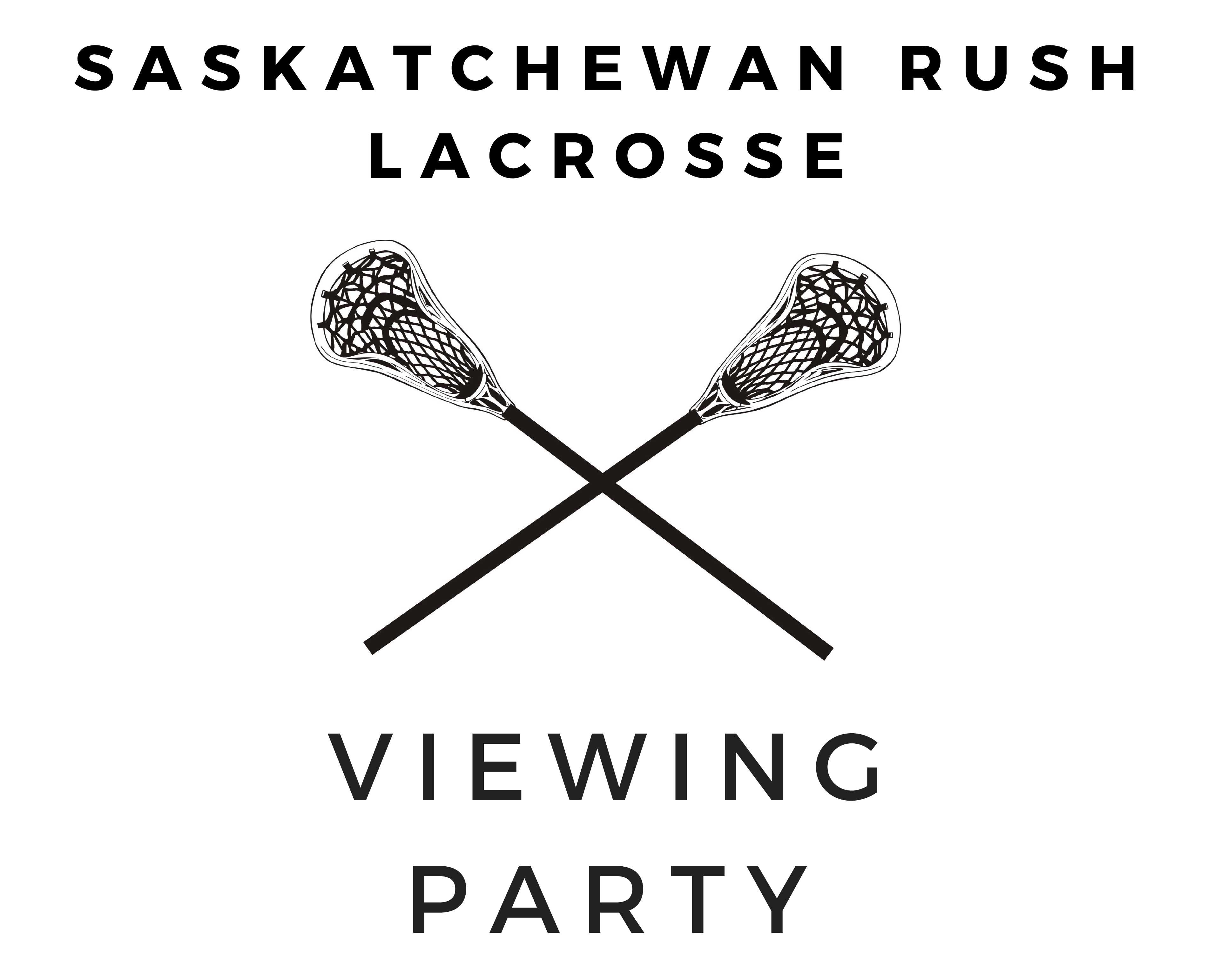 Saskatchewan Rush Lacrosse Viewing Party