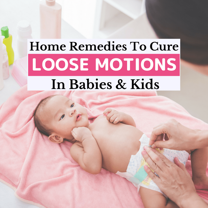 23 Best Home Remedies for Loose Motions in Babies and Kids 2019