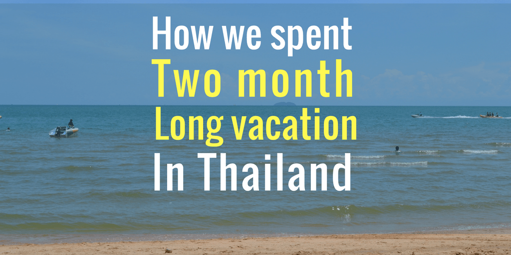 long vacation in thailand