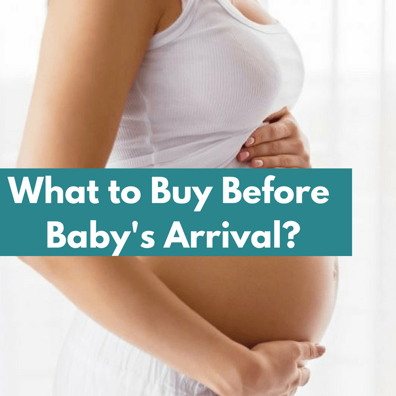 11 Must Buy Items Before Baby's Arrival