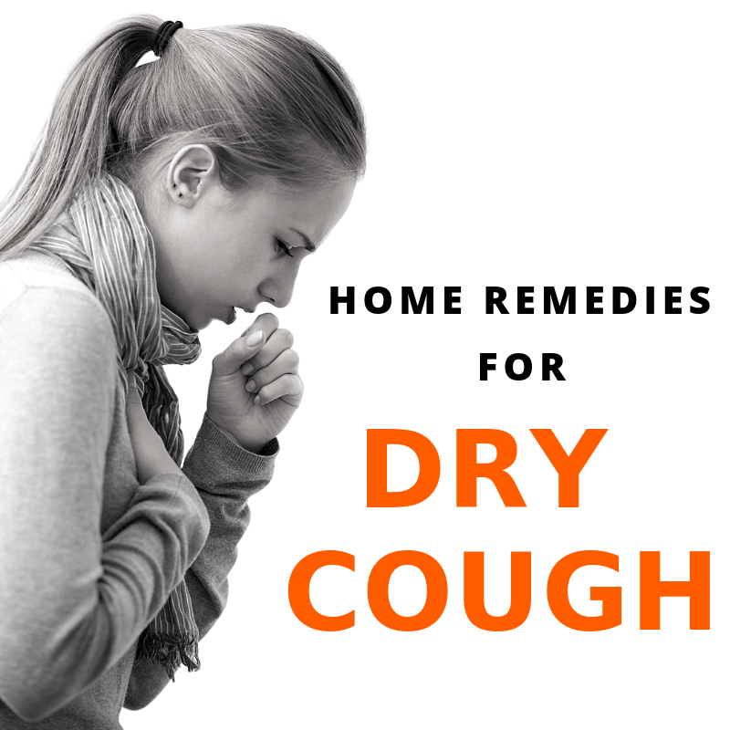 11 Home Remedies for Dry Cough