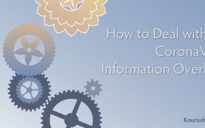 How to Deal with the Coronavirus Information Overload – Part 1 of 2