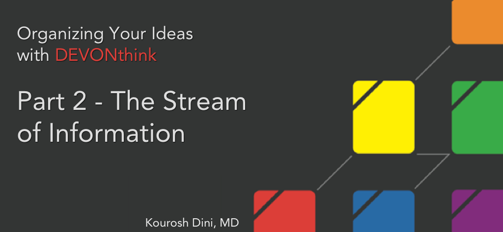 Organizing Your Ideas with DEVONthink Series (2 of 6) – The Stream of Information