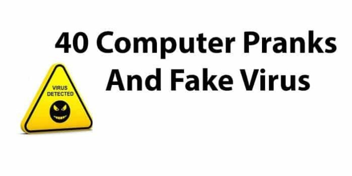 40 Computer Pranks And Fake Virus