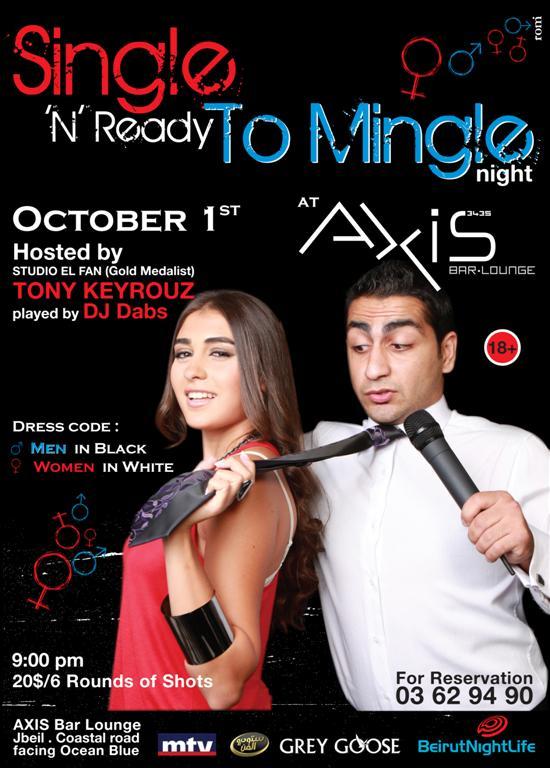 """Tony Keyrouz presents : """" Single N Ready To Mingle """" night !"""