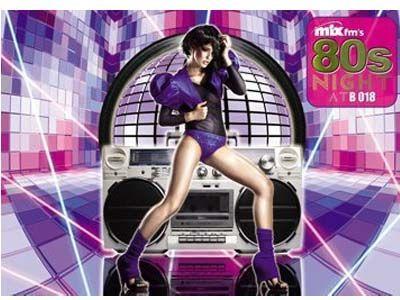 Mix Fm's 80's Night At B018