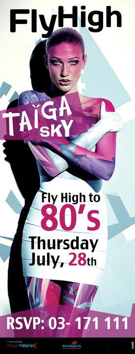 Fly High To 80's At Taiga Sky