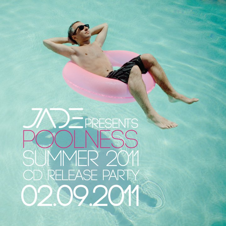Jade Presents Poolness Summer 2011 Cd Release Party