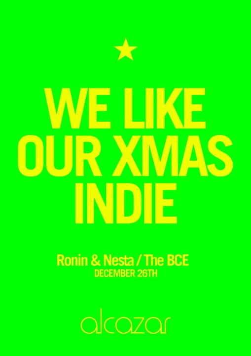 We Like Our Christmas Indie At Alcazar