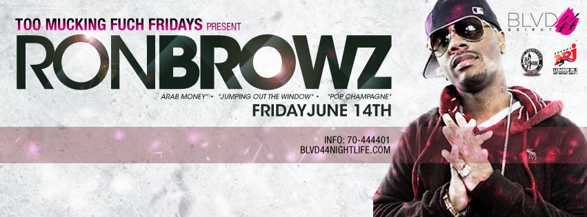 Too Mucking Fuch Fridays Present Ron Browz at BLVD 44