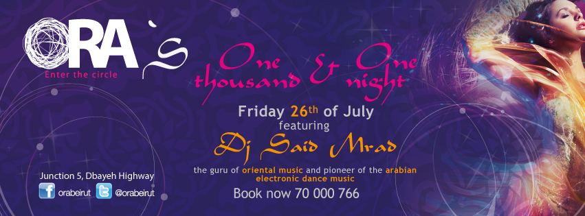 One Thousand and One Night featuring Dj Said Mrad at ORA Beirut