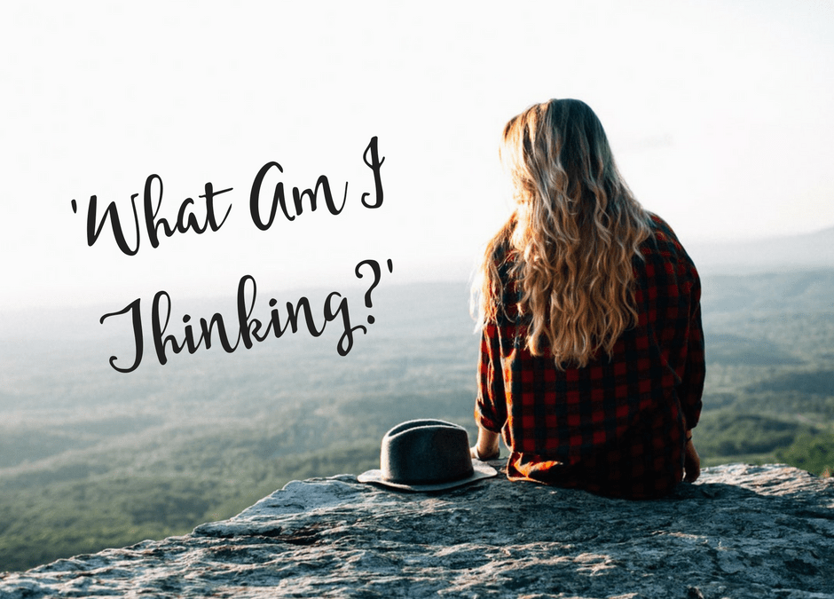 "It's time to ask yourself ""What Am I Thinking?"